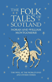 The Folk Tales of Scotland: The Well at the World's End and Other Stories