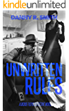 Unwritten Rules: A Dickie Floyd Detective Novel