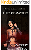 Fires of Mastery (The Tale of Azaran Book 3)
