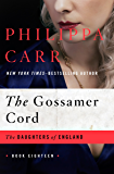 The Gossamer Cord (The Daughters of England Book 18)