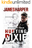 Hunting Dixie: An Evan Buckley Crime Thriller (Evan Buckley Thrillers Book 6)