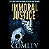 Immoral Justice (Justice Series Book 17)
