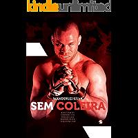 Wanderlei Silva - Sem Coleira: A história do campeão dos ringues que inspira você a vencer na vida