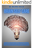 Brain Self Care: 2 books in one: Stranded Brain and Listening To My Body - Unlock your brain's healing potential to…