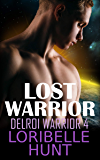 Lost Warrior (Delroi Warrior Book 4)