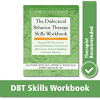 The Dialectical Behavior Therapy Skills Workbook: Practical DBT Exercises for Learning Mindfulness, Interpersonal…