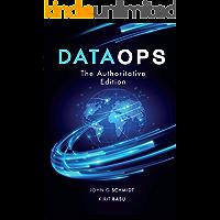 DataOps: The Authoritative Edition