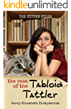 The Case of the Tabloid Tattler (The Kitten Files Book 1)