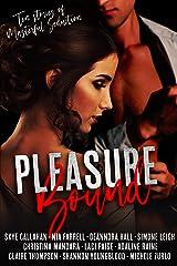 Pleasure Bound: Ten Stories of Masterful Seduction Kindle Edition