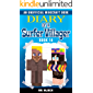 Diary of a Surfer Villager:  Book 14: (an unofficial Minecraft book for kids)