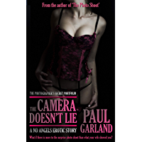 The Camera Doesn't Lie: A No Angels Story (The Photographer's Secret Portfolio Book 1) (English Edition)