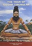 Yoga of Siddha Tirumular: Essays on the Tirumandiram