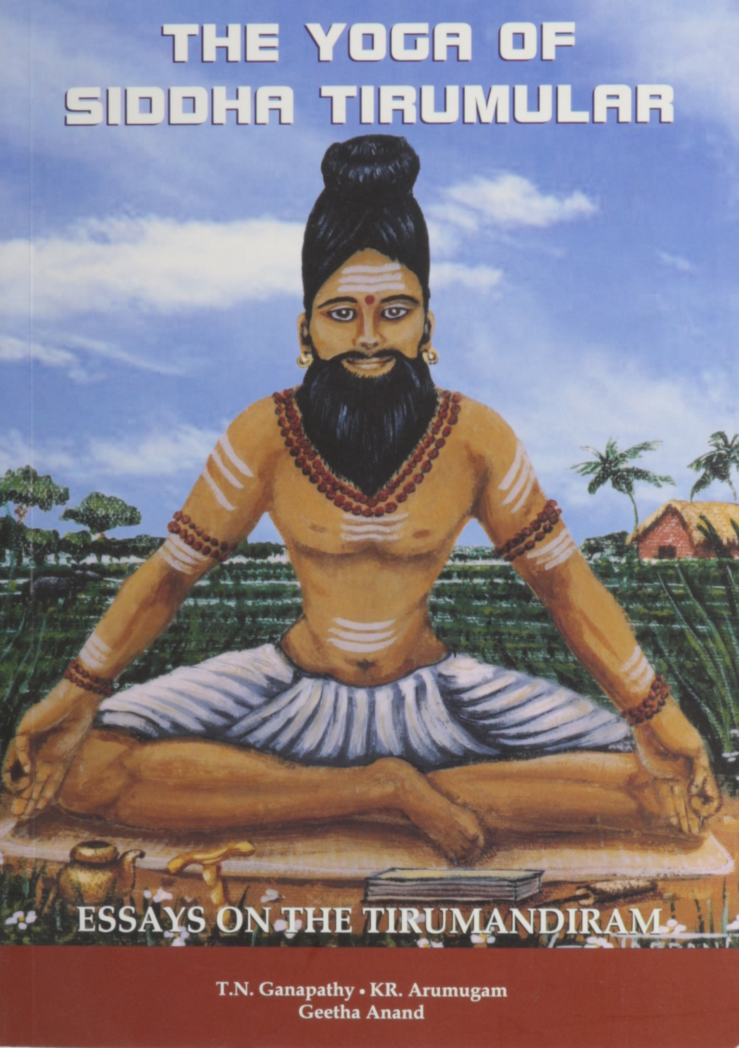 yoga of siddha tirumular essays on the tirumandiram t n yoga of siddha tirumular essays on the tirumandiram t n ganapathy kr arumugam marshall govindan 9781895383218 com books