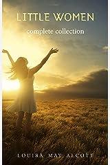 The Complete Little Women: Little Women, Good Wives, Little Men, Jo's Boys Kindle Edition