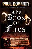 Book of Fires, The: A Medieval mystery (A Brother Athelstan Medieval Mystery)