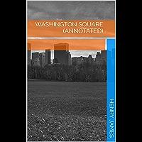 Washington Square (Annotated) (English Edition)