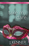 Take My Dare: A Stark International Novella (Stark International Trilogy Book 4)