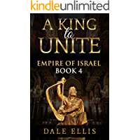 A King to Unite: Empire of Israel Book 4