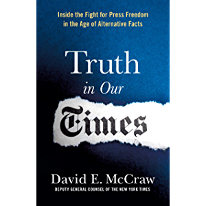 Truth in Our Times: Inside the Fight for Press Freedom in the Age of Alternative Facts