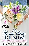 The Bride Wore Denim: A Seven Brides for Seven Cowboys Novel