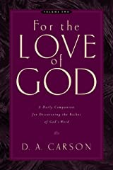 For the Love of God, Volume 2: A Daily Companion for Discovering the Riches of God's Word Paperback