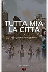 Tutta mia la città: romanzo post-apocalittico (Italian Edition) Kindle Edition
