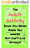 The Adult Activity Book You Never Knew You Wanted But Can't Live Without