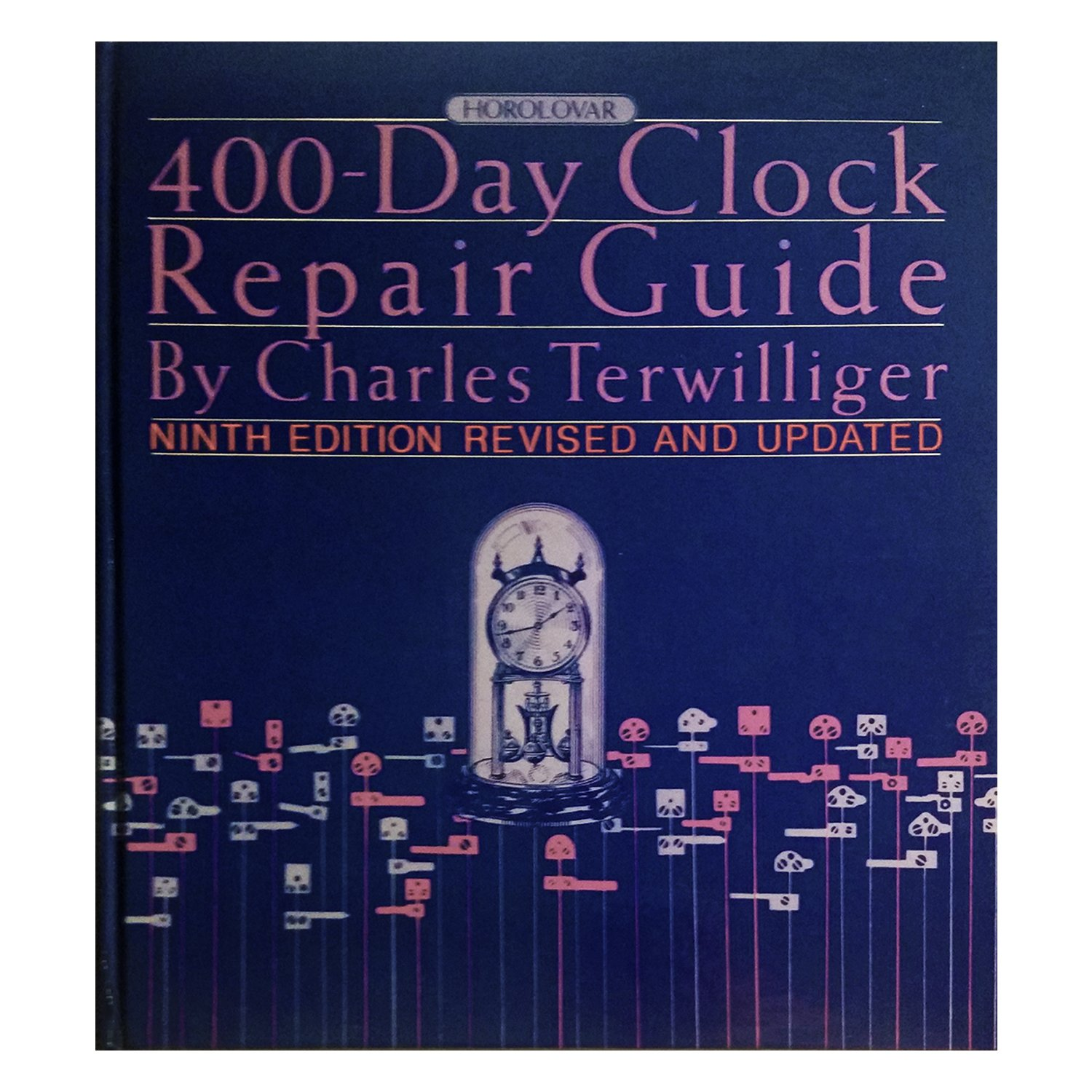 400-Day Clock Repair Guide, 9th Edition: Charles Terwilliger: Amazon.com:  Books