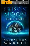 Prison Moon - Ice Heart: An Alien Abduction Sci Fi Romance