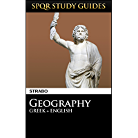 Strabo: Geography in Greek + English (SPQR Study Guides Book 46) (English Edition)