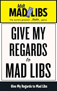 Give My Regards to Mad Libs (Adult Mad Libs)