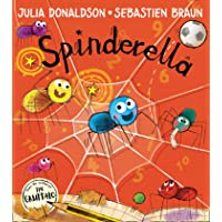 Spinderella: The number one bestselling picture book from master storyteller Julia Donaldson, author of The Smeds and…