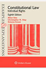 Examples & Explanations for Constitutional Law: Individual Rights (Examples & Explanations Series) Kindle Edition
