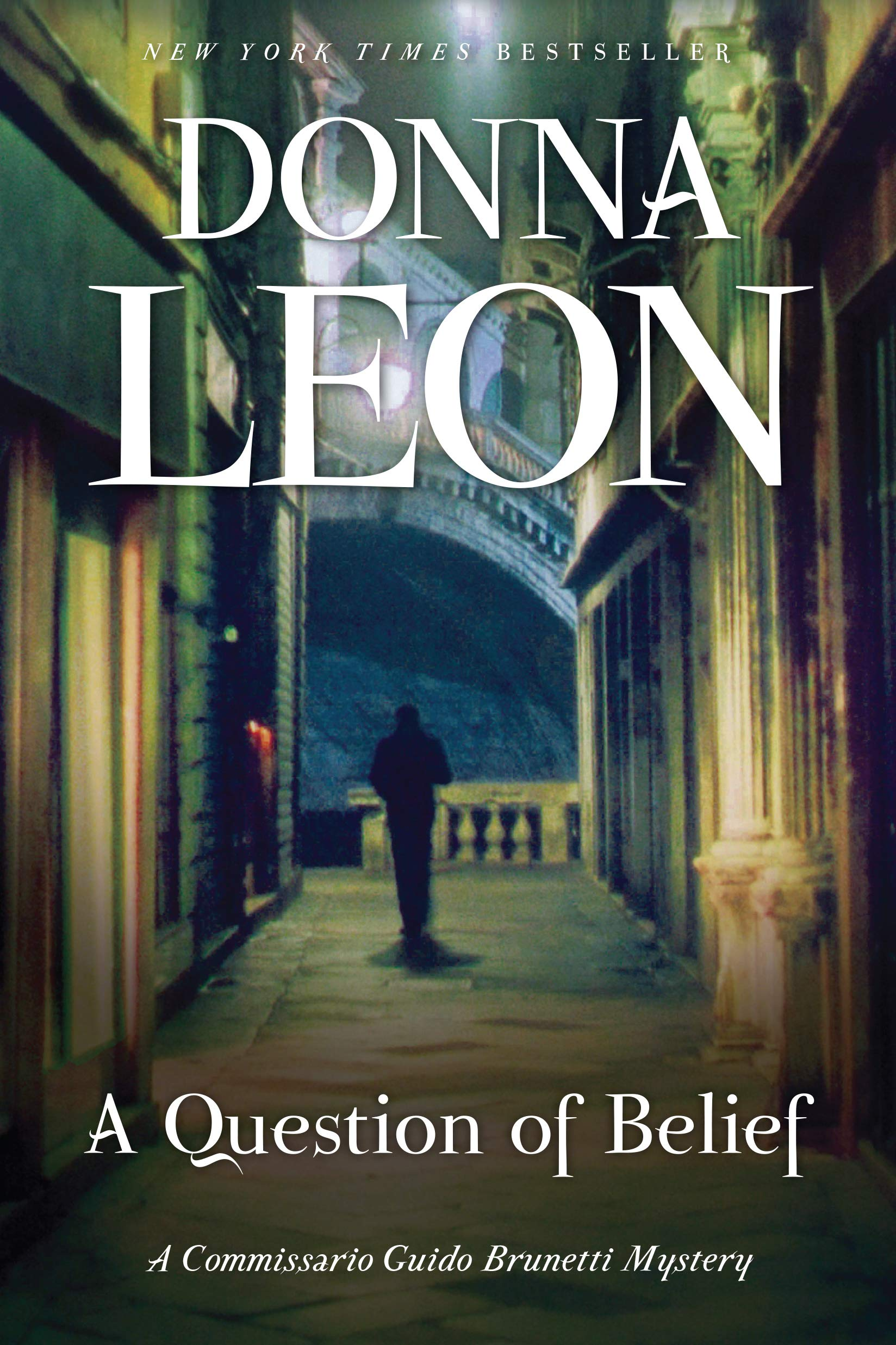 A Question Of Belief A Commissario Guido Brunetti Mystery The Commissario Guido Brunetti Mysteries 19 Leon Donna Leon Donna 9780802129550 Books