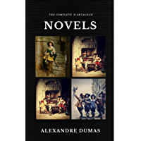 Alexandre Dumas  : The Complete 'D'Artagnan' Novels [The Three Musketeers, Twenty Years After, The Vicomte of Bragelonne: Ten Years Later] (Quattro Classics) (The Greatest Writers of All Time)