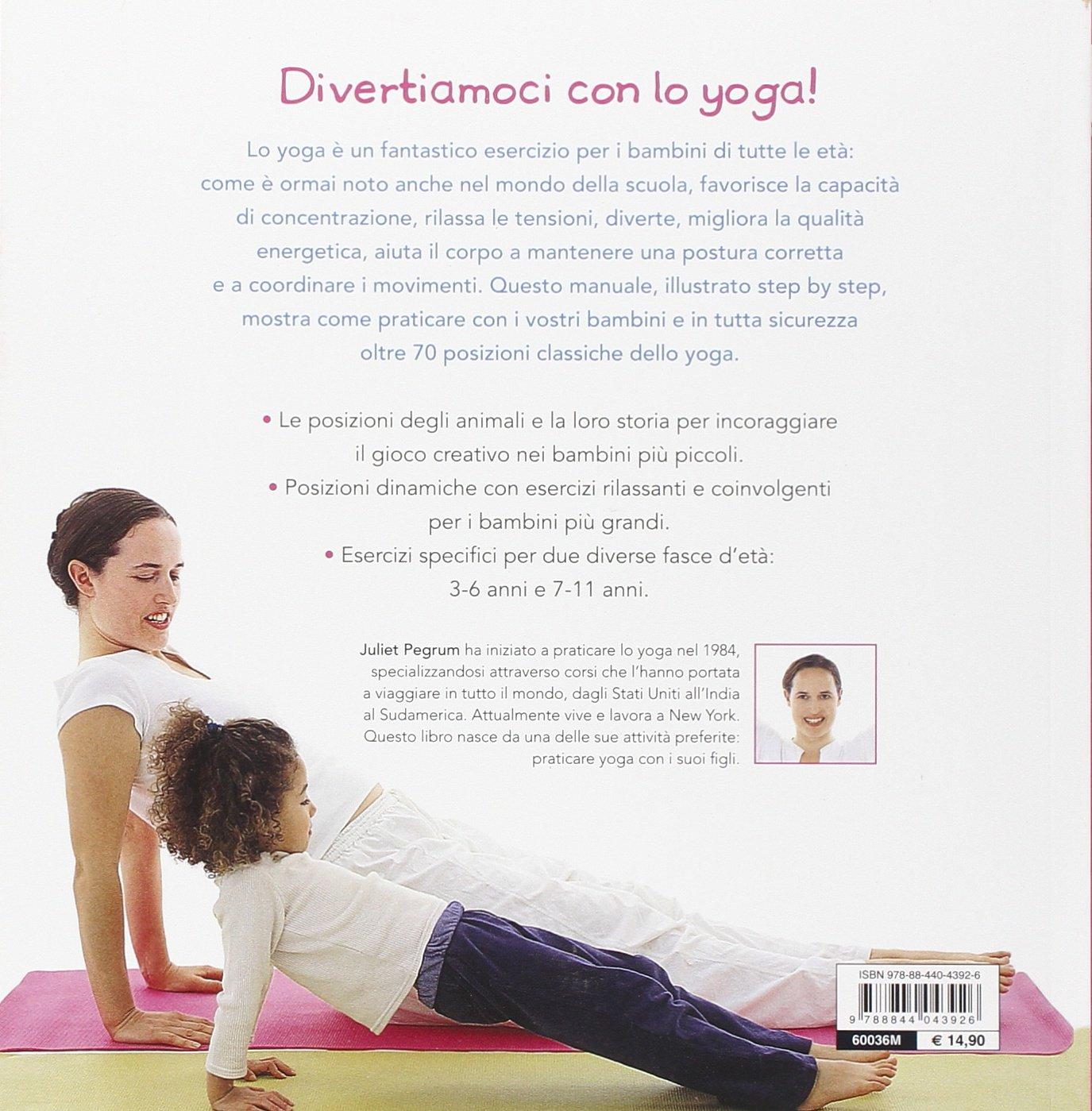Yoga con i tuoi bambini. Oltre 70 posizioni yoga per bambini ...