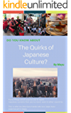 DO YOU KNOW The Quirks of Japanese Culture?: Funny things which surprise you in Japan/ Japanese customs that you've never seen in other countries. (English Edition)