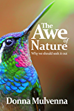 THE AWE OF NATURE: Why we should seek it out