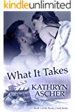 What It Takes (The Rocky Creek Series Book 1)