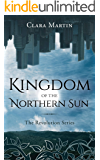 Kingdom of the Northern Sun: The Revolution Series
