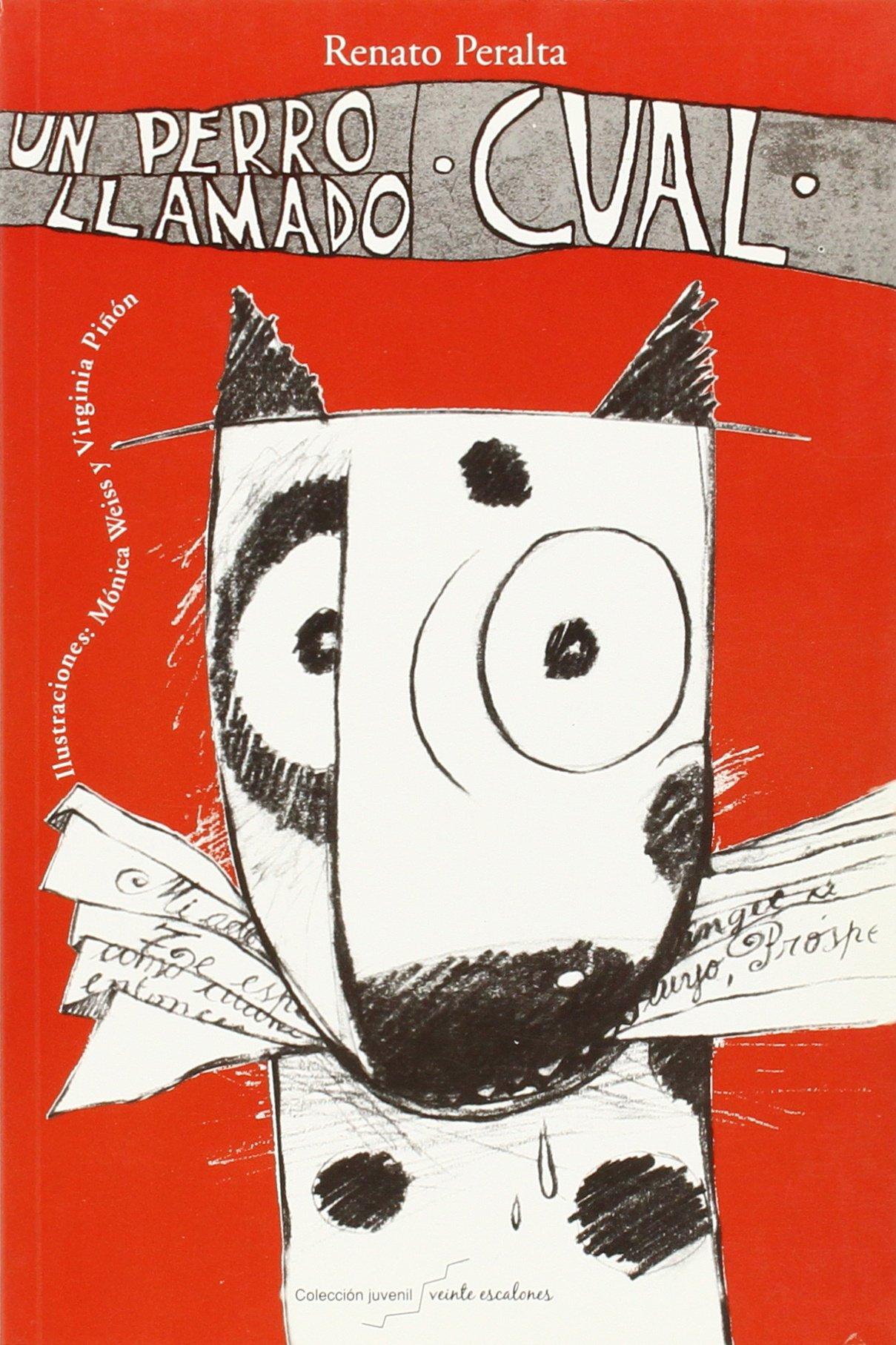 Un Perro Llamado Cual (Spanish Edition): Renato Peralta ...