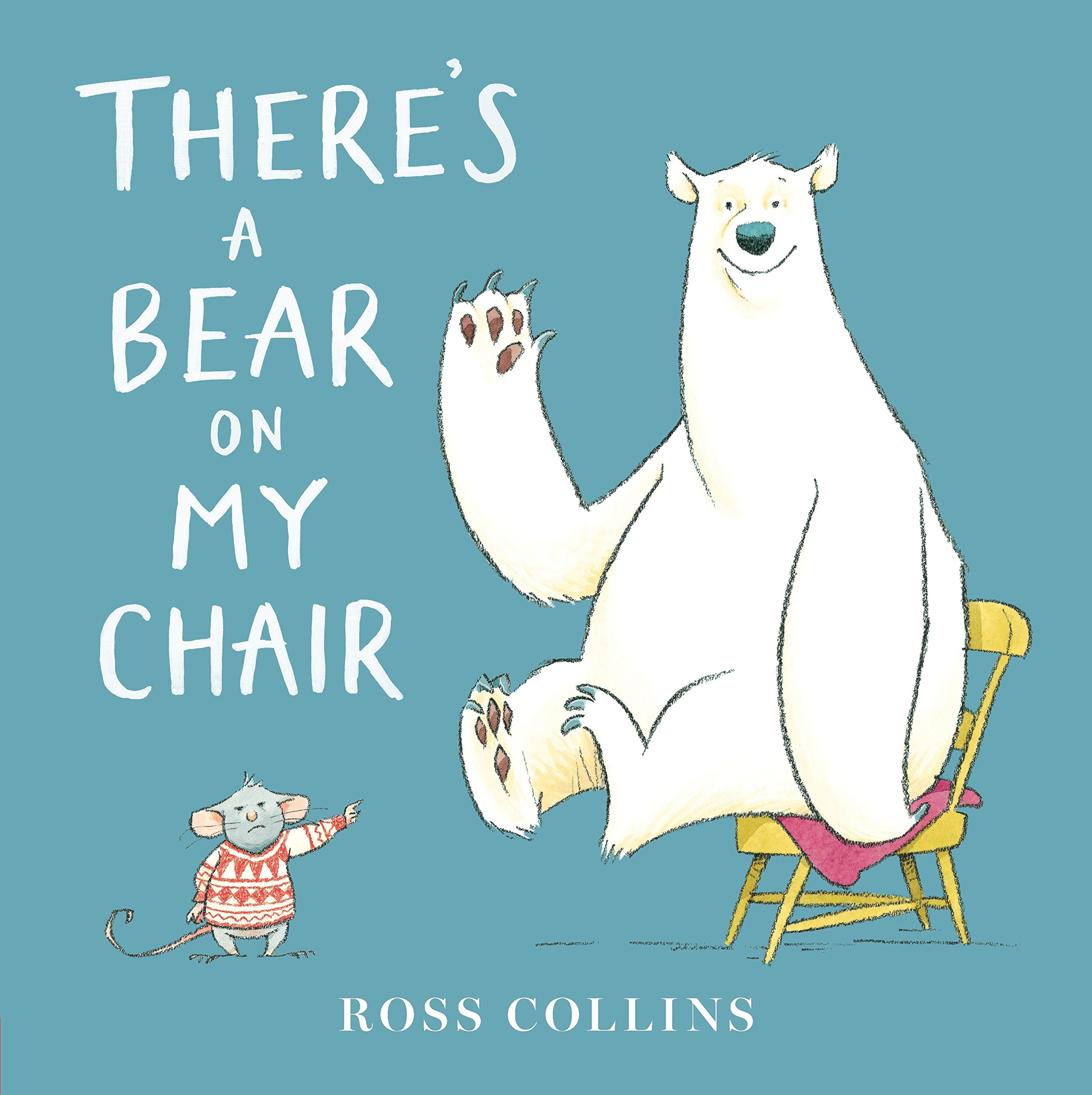 There's a Bear on My Chair: Ross Collins: 9780763689421: Amazon ...