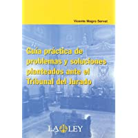Guía práctica de problemas y soluciones planteados ante el tribunal del jurado