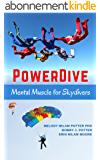 PowerDive: Mental Muscle for Skydivers (English Edition)