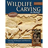 Wildlife Carving in Relief, Second Edition Revised and Expanded: Carving Techniques and Patterns (Fox Chapel Publishing) 39 L