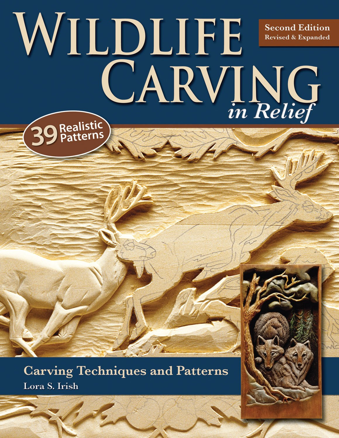Wildlife Carving in Relief, Second Edition Revised and Expanded: Carving Techniques and Patterns