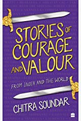 Stories of Courage and Valour: From India and the World Kindle Edition