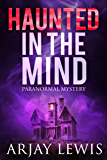 Haunted In The Mind: Doctor Wise Book 4