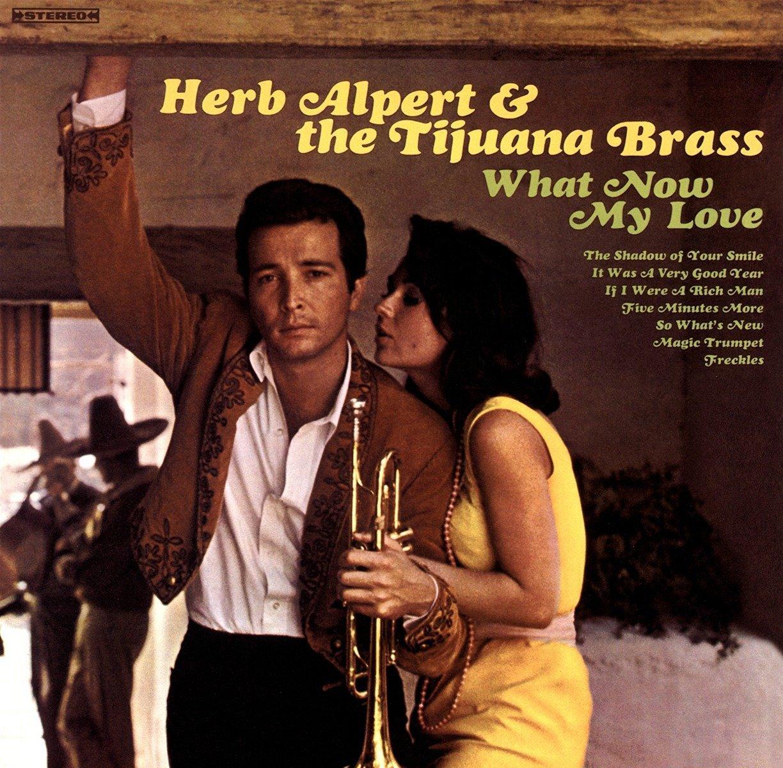 CD : Herb Alpert & Tijuana Brass - What Now My Love (CD)