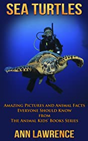 Sea Turtles: Amazing Pictures and Animal Facts Everyone Should Know (The Animal Kids' Books Series Book 1)